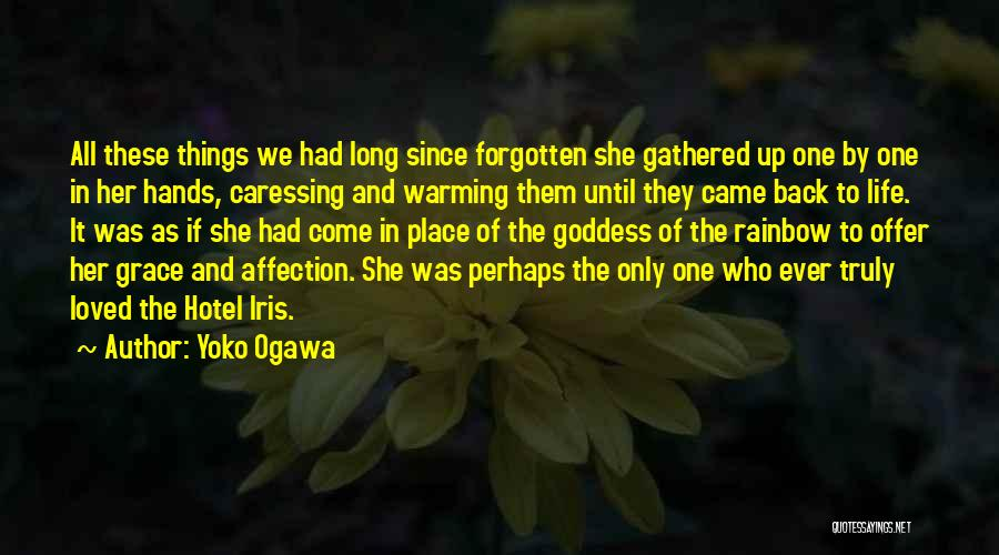 Loved One Quotes By Yoko Ogawa
