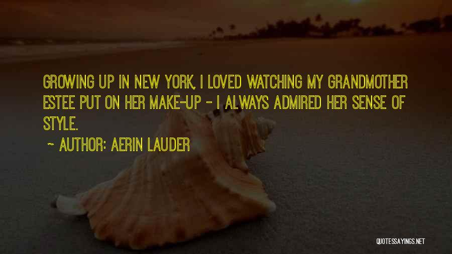 Loved Ones Watching Over Us Quotes By Aerin Lauder