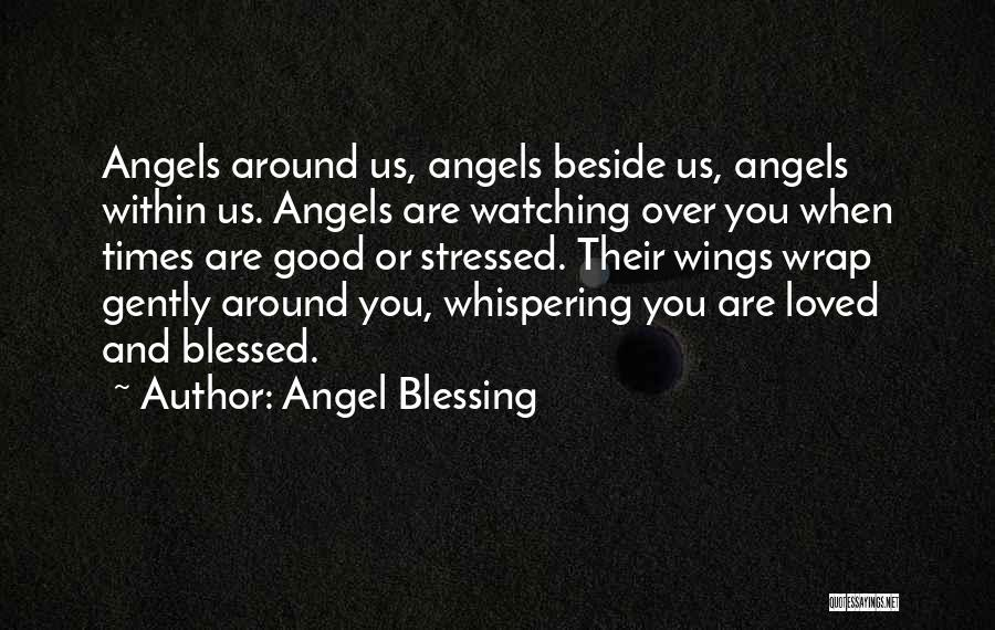 Loved Ones Watching Over Us Quotes By Angel Blessing