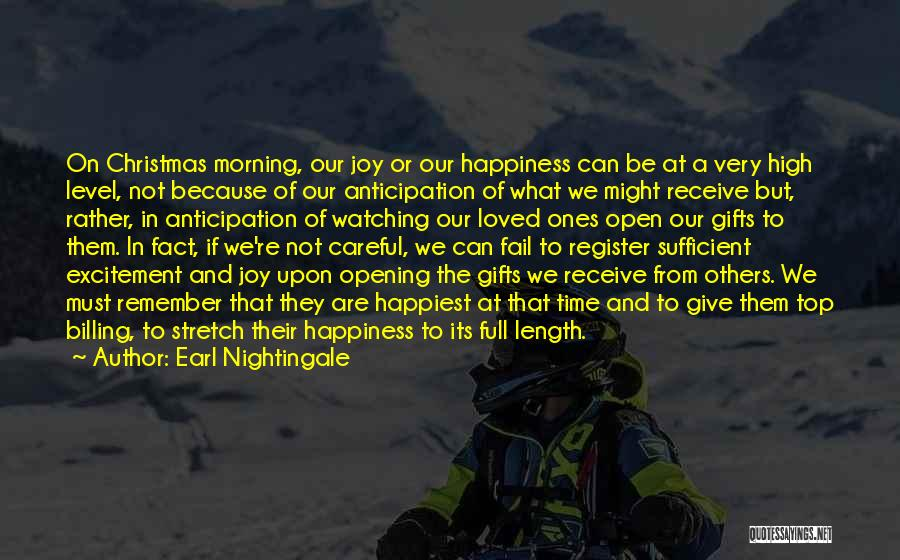 Loved Ones Watching Over Us Quotes By Earl Nightingale