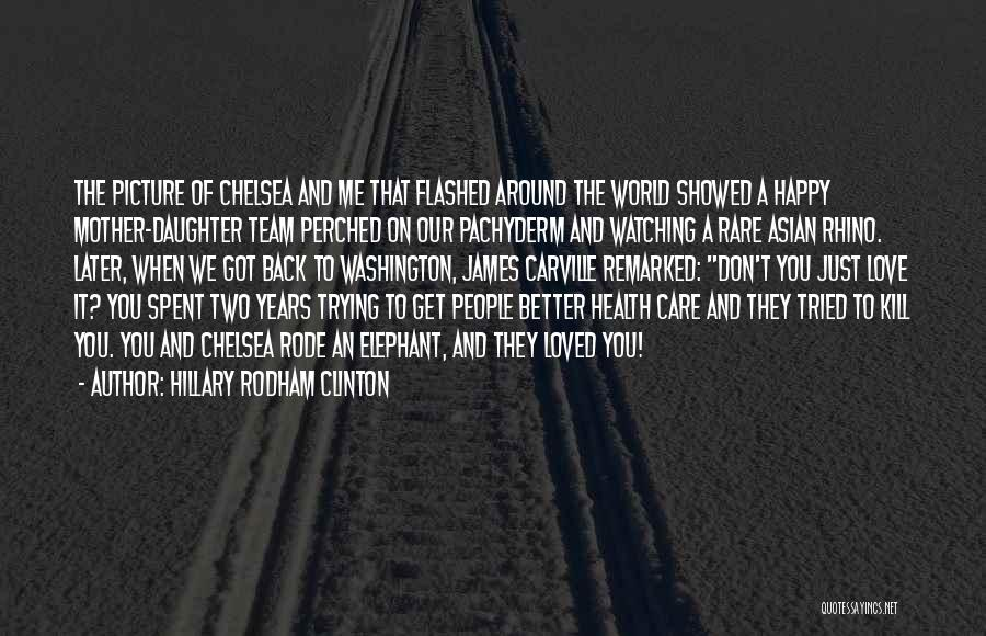 Loved Ones Watching Over Us Quotes By Hillary Rodham Clinton