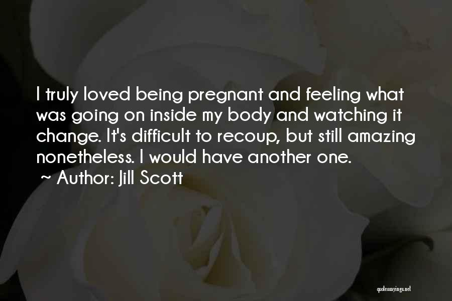Loved Ones Watching Over Us Quotes By Jill Scott
