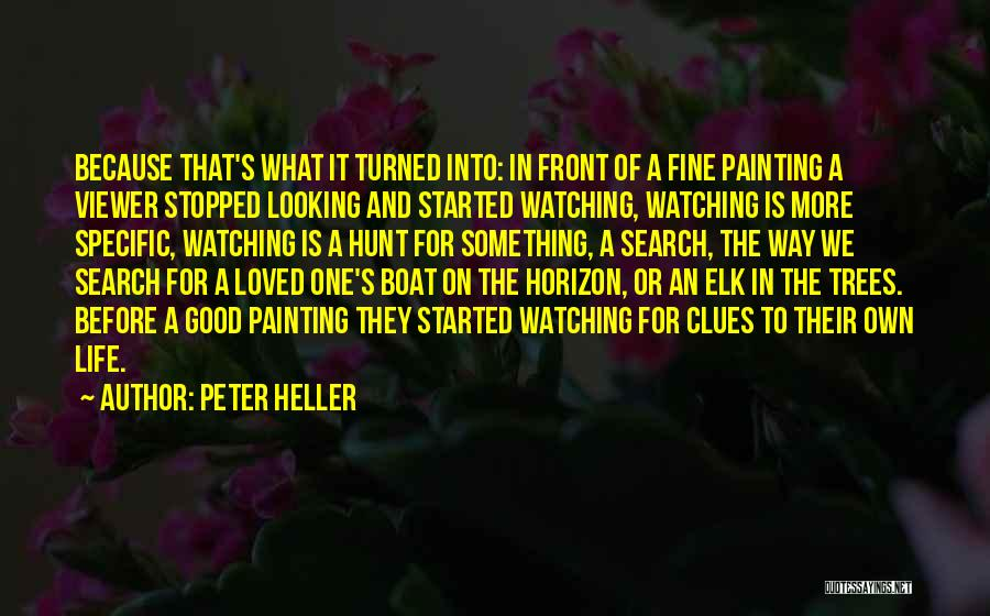 Loved Ones Watching Over Us Quotes By Peter Heller