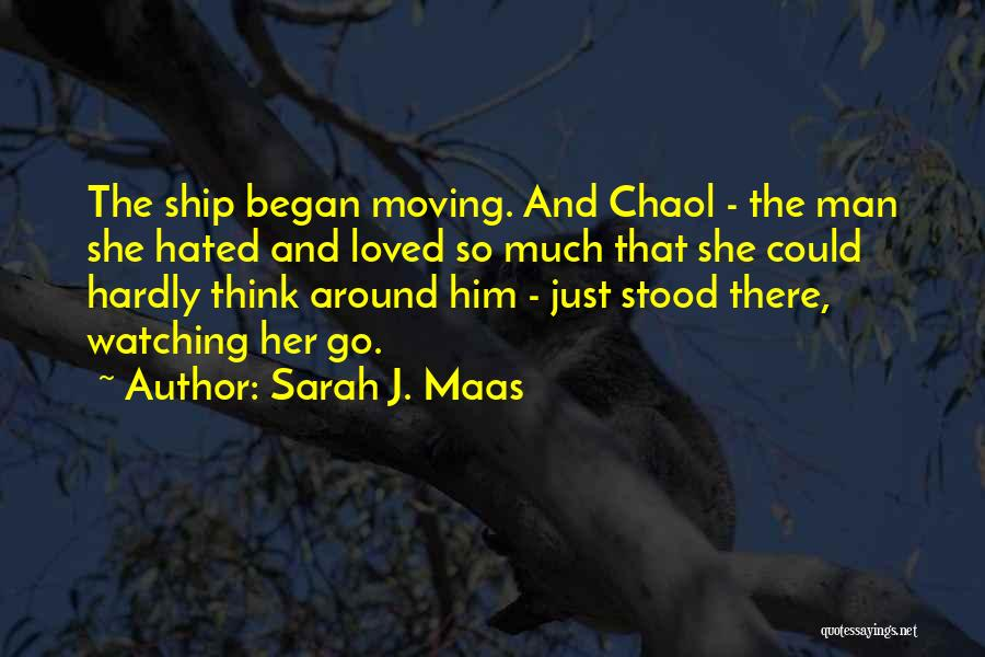 Loved Ones Watching Over Us Quotes By Sarah J. Maas