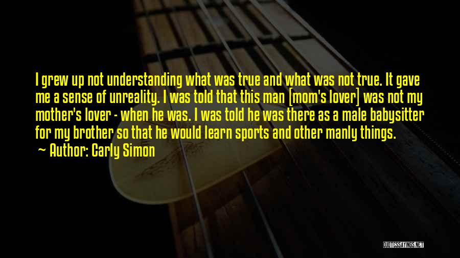 Lover Not Understanding Quotes By Carly Simon