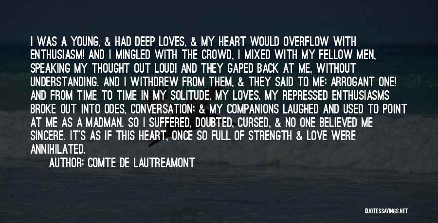 Lover Not Understanding Quotes By Comte De Lautreamont
