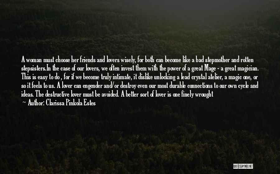 Lovers Become Friends Quotes By Clarissa Pinkola Estes