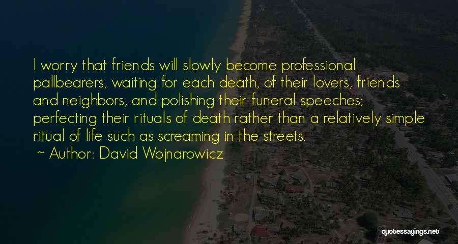 Lovers Become Friends Quotes By David Wojnarowicz