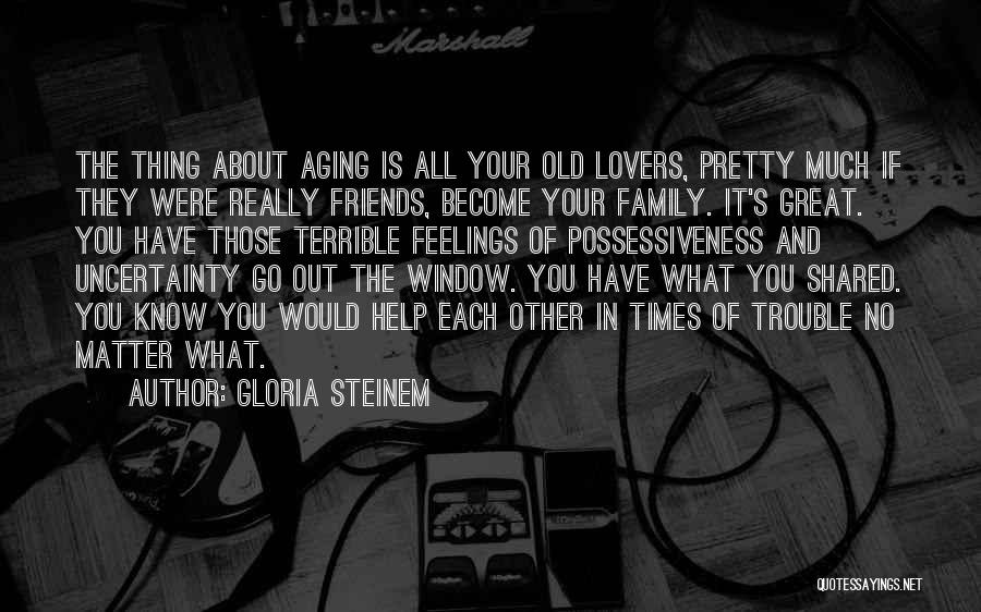 Lovers Become Friends Quotes By Gloria Steinem