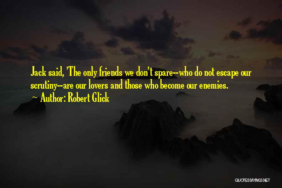 Lovers Become Friends Quotes By Robert Glick