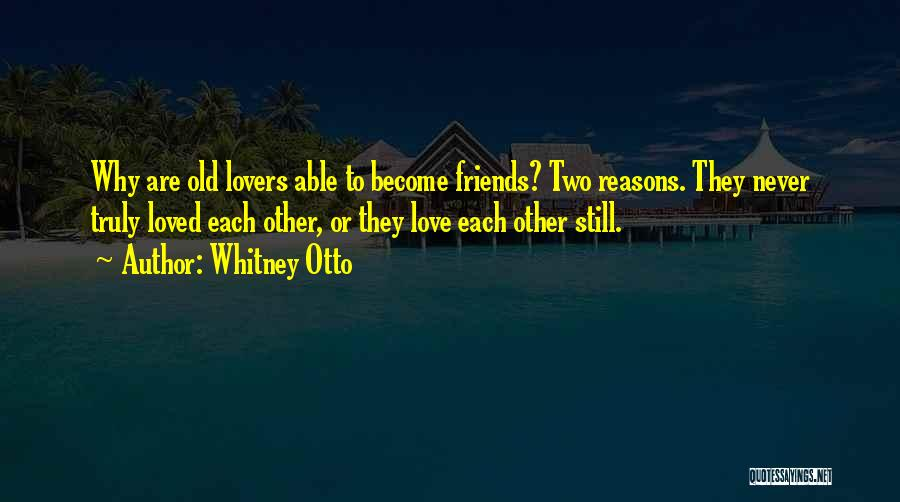 Lovers Become Friends Quotes By Whitney Otto