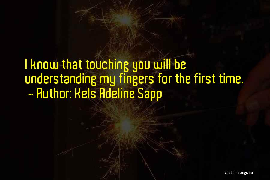 Lovers Touch Quotes By Kels Adeline Sapp