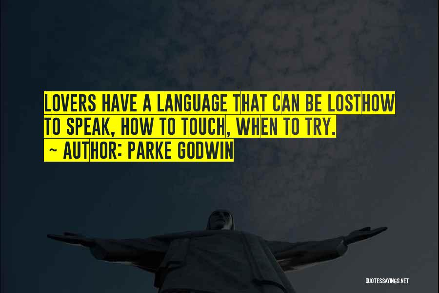 Lovers Touch Quotes By Parke Godwin
