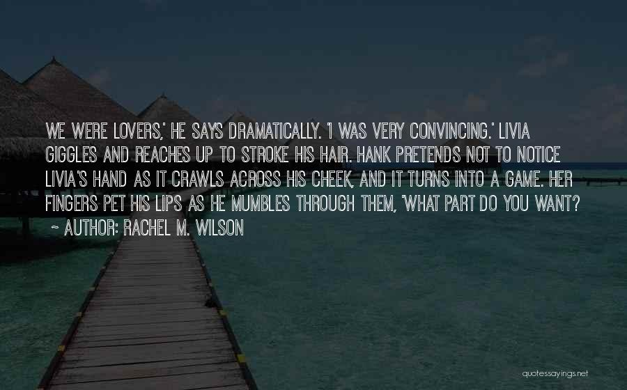 Lovers Touch Quotes By Rachel M. Wilson