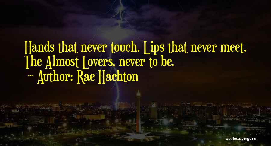 Lovers Touch Quotes By Rae Hachton