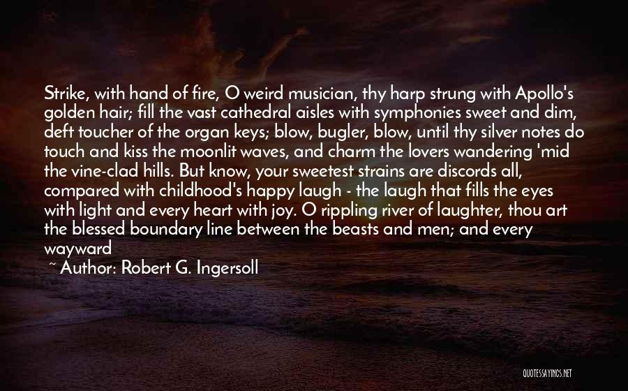 Lovers Touch Quotes By Robert G. Ingersoll