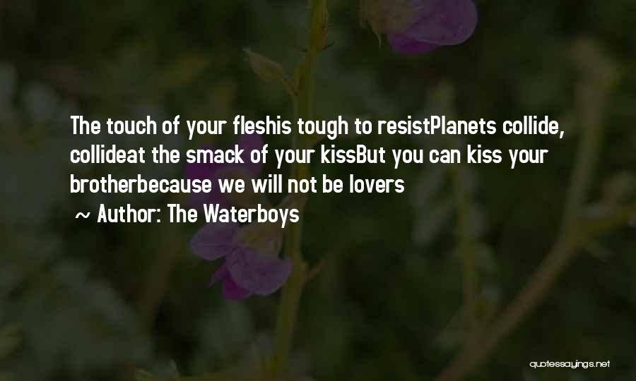 Lovers Touch Quotes By The Waterboys