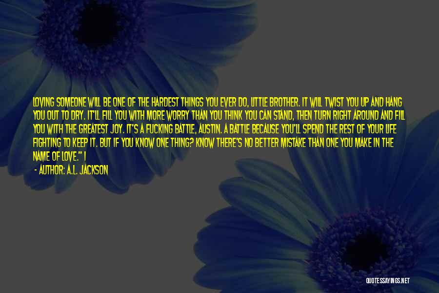 Loving A Little Brother Quotes By A.L. Jackson