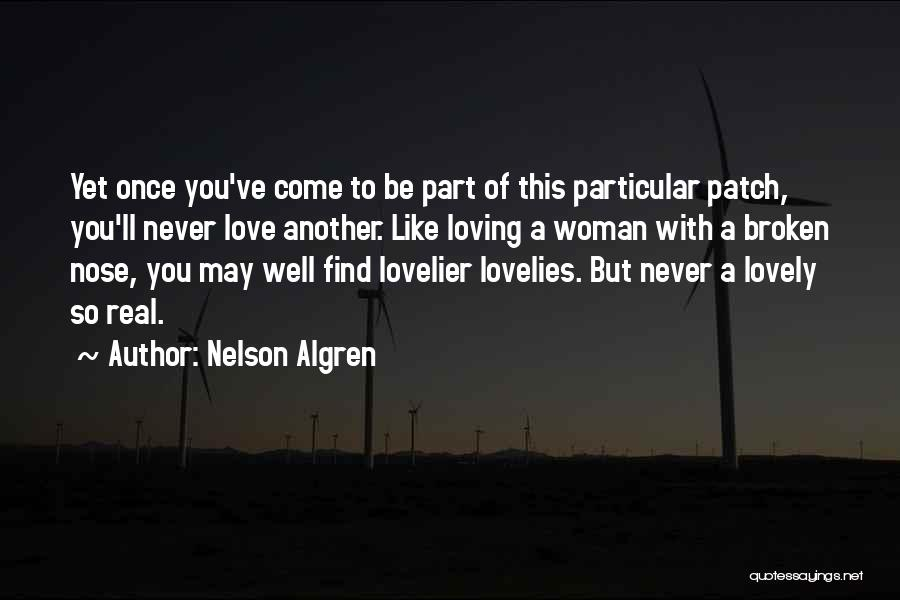 Loving A Real Woman Quotes By Nelson Algren