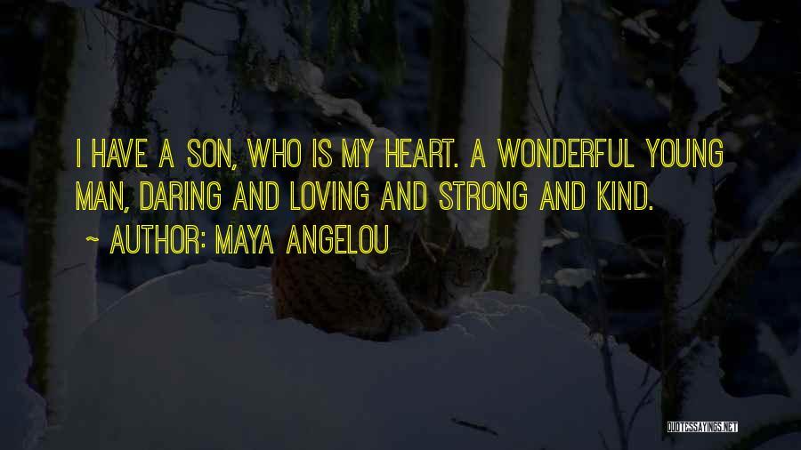 Loving A Wonderful Man Quotes By Maya Angelou