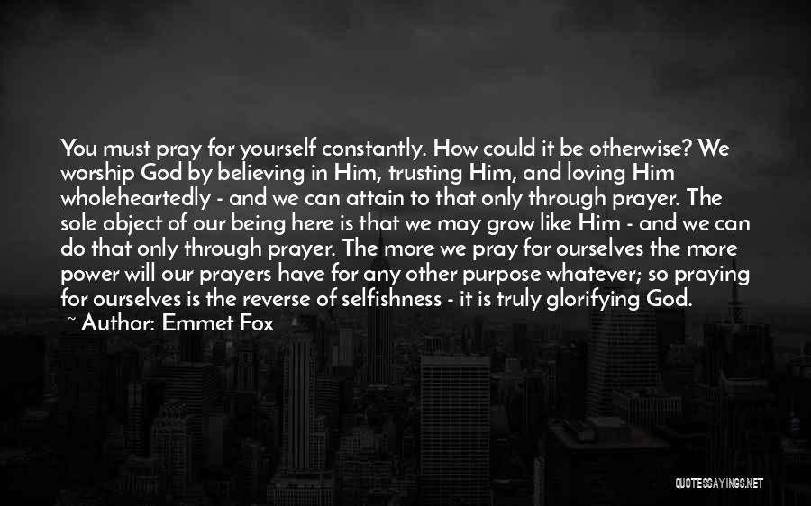Loving Him More Quotes By Emmet Fox