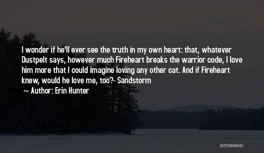 Loving Him More Quotes By Erin Hunter