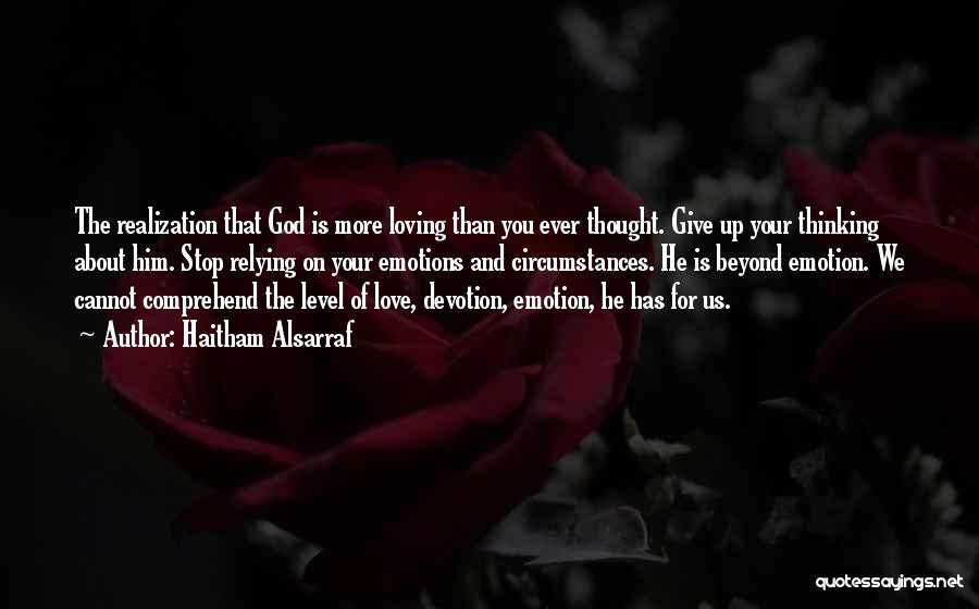 Loving Him More Quotes By Haitham Alsarraf