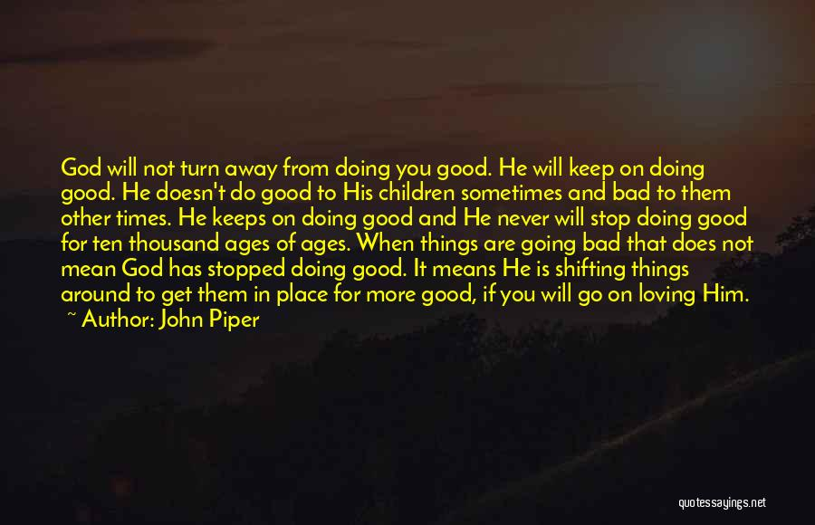 Loving Him More Quotes By John Piper