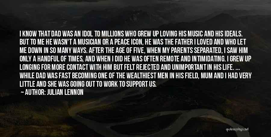 Loving Him More Quotes By Julian Lennon