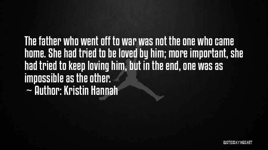 Loving Him More Quotes By Kristin Hannah