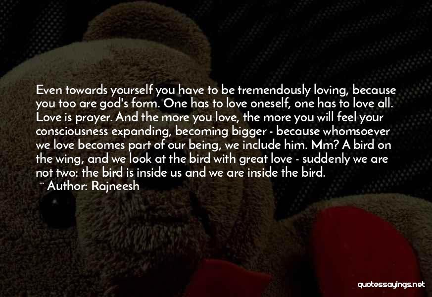 Loving Him More Quotes By Rajneesh