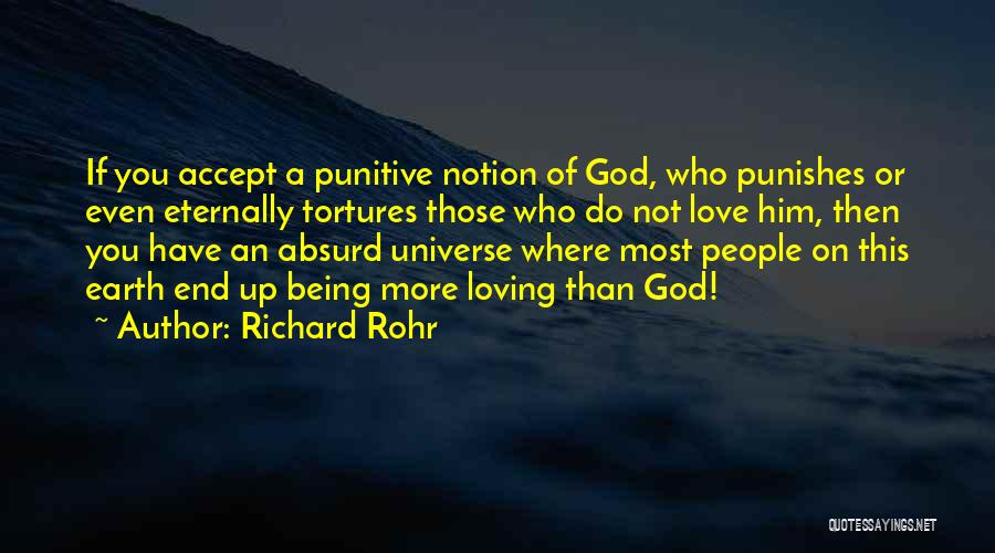 Loving Him More Quotes By Richard Rohr