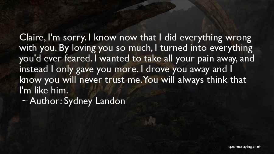 Loving Him More Quotes By Sydney Landon