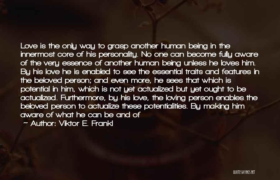 Loving Him More Quotes By Viktor E. Frankl