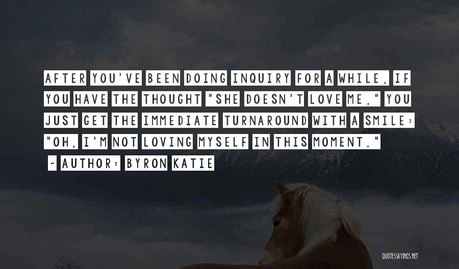 Loving His Smile Quotes By Byron Katie