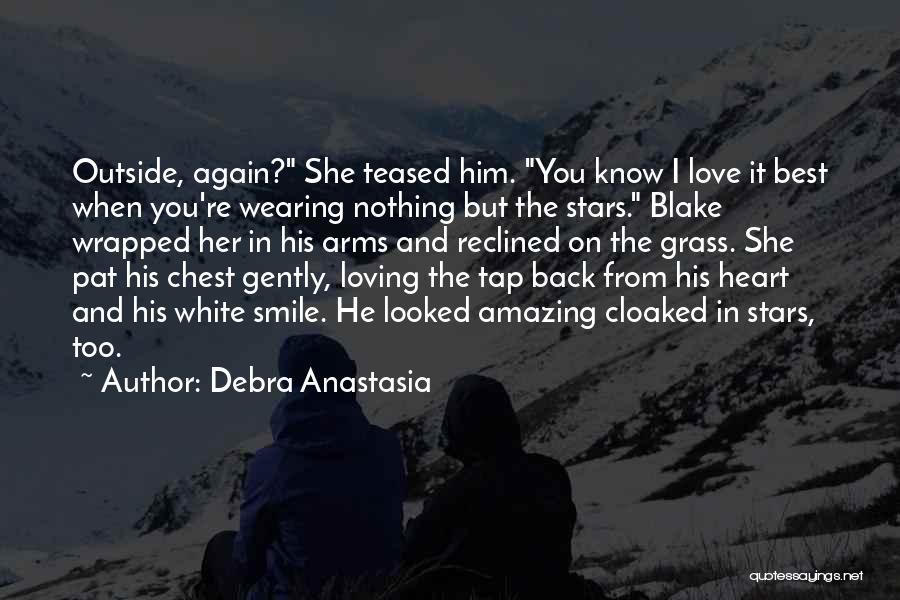 Loving His Smile Quotes By Debra Anastasia