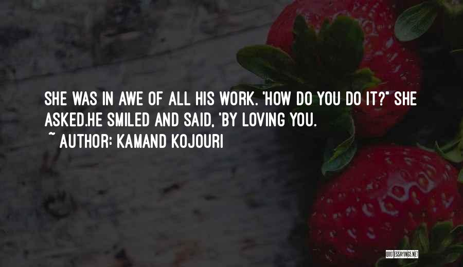 Loving His Smile Quotes By Kamand Kojouri