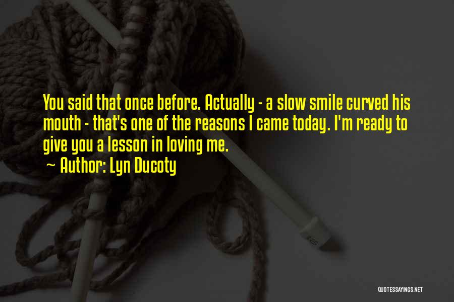 Loving His Smile Quotes By Lyn Ducoty
