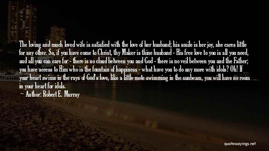 Loving His Smile Quotes By Robert E. Murray