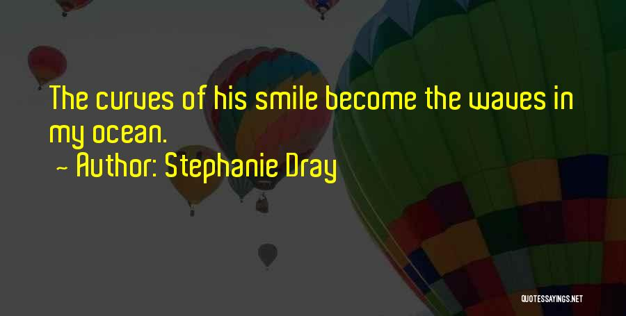 Loving His Smile Quotes By Stephanie Dray
