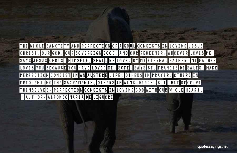 Loving Jesus Quotes By Alfonso Maria De Liguori