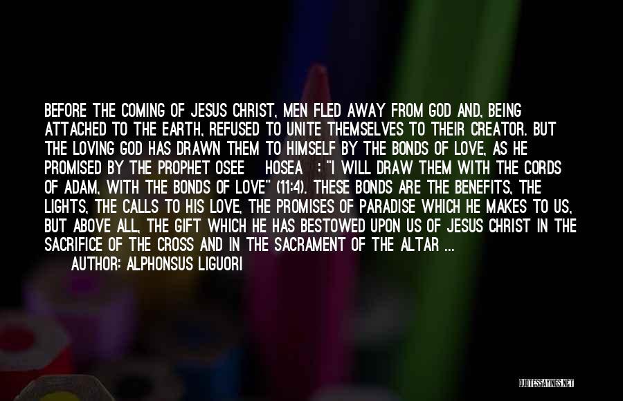 Loving Jesus Quotes By Alphonsus Liguori