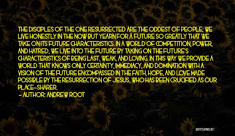 Loving Jesus Quotes By Andrew Root