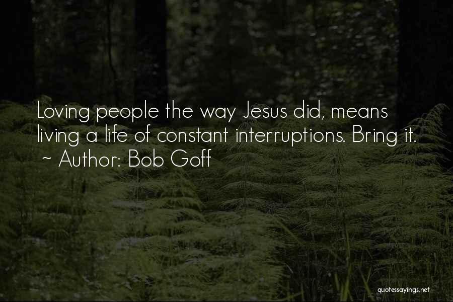 Loving Jesus Quotes By Bob Goff