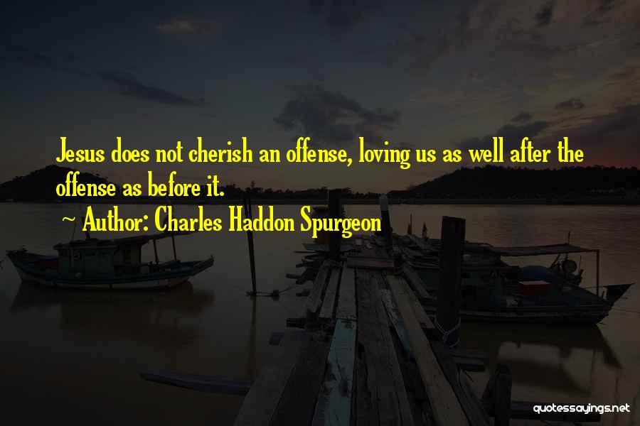 Loving Jesus Quotes By Charles Haddon Spurgeon
