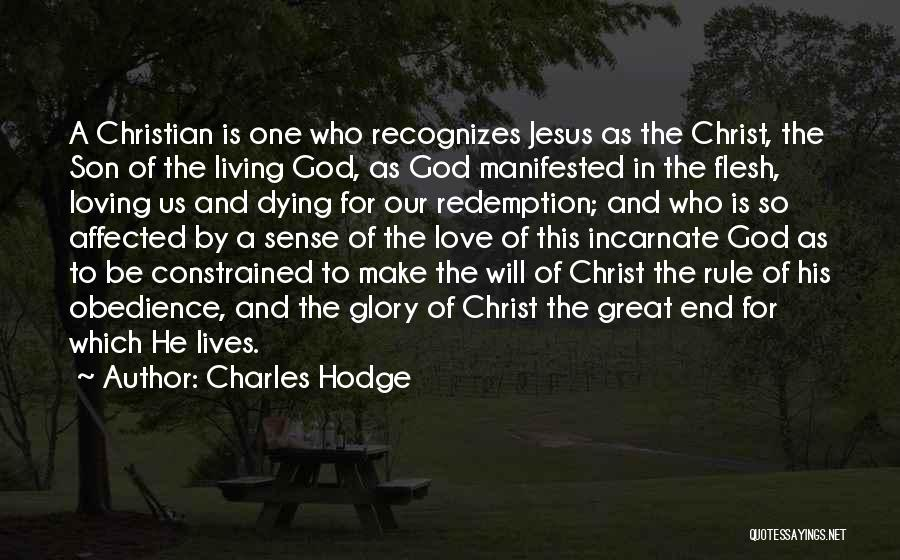 Loving Jesus Quotes By Charles Hodge