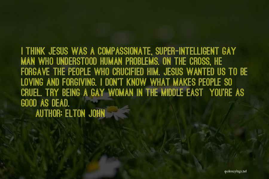 Loving Jesus Quotes By Elton John