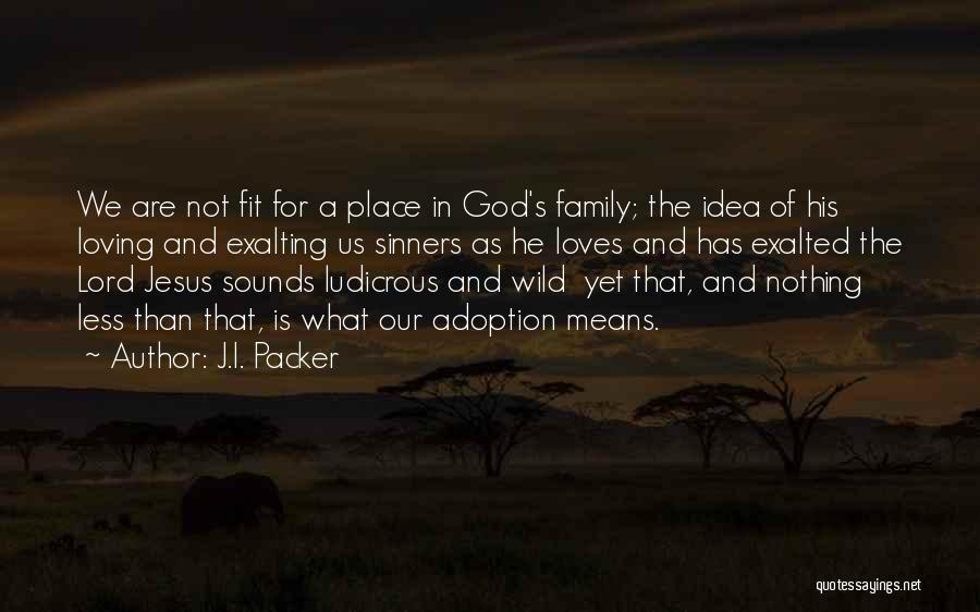 Loving Jesus Quotes By J.I. Packer