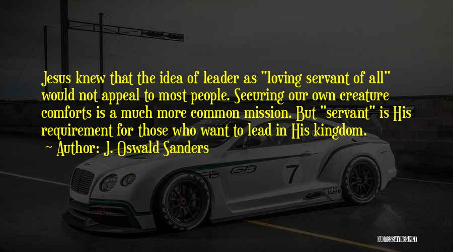 Loving Jesus Quotes By J. Oswald Sanders