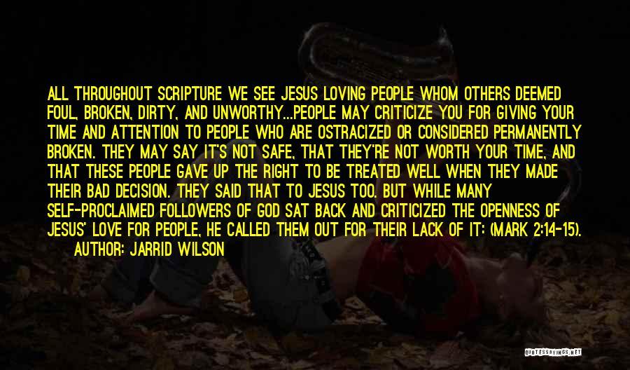 Loving Jesus Quotes By Jarrid Wilson